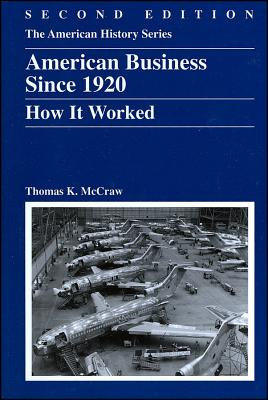 American Business Since 1920 By McCraw, Thomas K.