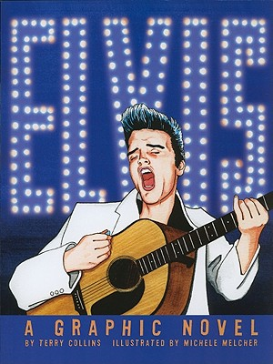 Elvis By Collins, Terry/ Melcher, Michele (ILT)