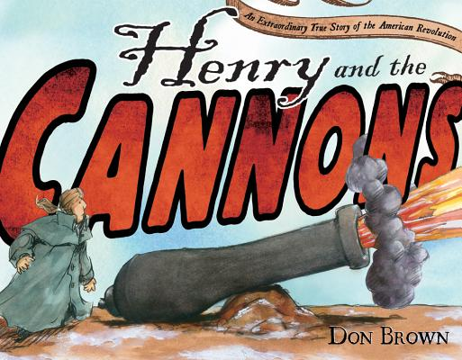 Henry and the Cannons By Brown, Don